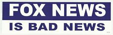 FOX NEWS IS BAD NEWS New BUMPER STICKER/DECAL car novelty funny liberal