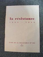 La résistance 1940 1945 écho de la résistance N°100 1964