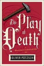 Hangman&#39s Daughter Tales: The Play of Death by Oliver Pötzsch (2017,...