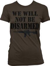 We Will Not Be Disarmed- Rifle Guns 2nd Amendment Sayings Juniors T-shirt
