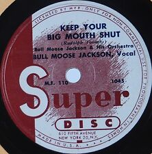 BULL MOOSE JACKSON: Keep Your Big Mouth Shut RARE Super Disc 78 R&B Rocker