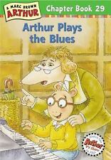 Arthur Plays the Blues: A Marc Brown Arthur Chapter Book 29 (Marc-ExLibrary