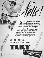PUBLICITÉ 1954 TAKY CRÈME ÉPILATOIRE NETTE LA SEULE ABSOLUMENT INODORE