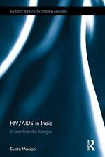 HIV/AIDS in India: Voices from the Margins (Routledge Research on Gender in Asi