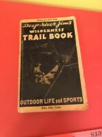 Deep-river Jim's Wilderness Trail Book Outdoor Life and Sports, Edition 1937