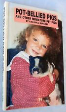 Pot-Bellied Pigs and Other Miniature Pet Pigs by Lisa Huckaby (1992, Hardcover)