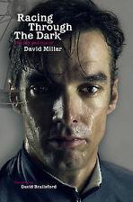 Racing Through the Dark: The Fall and Rise of David M..., Millar, David Hardback