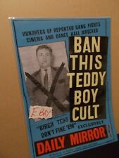 A3 SIZE POSTER, DAILY MIRROR ADV BAN THIS TEDDY BOY CULT  1958