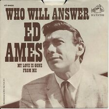 """1968 ED AMES 7"""" 45 & PIC SLEEVE Who Will Answer / My Love Is Gone From Me MINT-"""