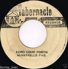 "tabernacle 7"" : MINSTRELLS FIVE-lord come forth (hear) Jamaican Gospel, studio 1"