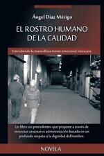 El Rostro Humano de La Calidad: Entendiendo La Maravillosa Mente Emocional Mexic