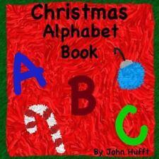 Christmas Alphabet Book by John Hufft (2015, Paperback)