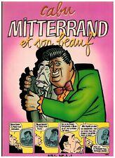 MITTERAND ET SON BEAUF - RE 03.1985 - CABU - ALBIN MICHEL