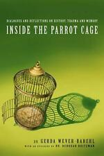 Inside the Parrot Cage: Dialogues and Reflections on History and Trauma by Gerda