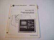 Allen-Bradley 8200-5.2.1 Programming Manual 2-Axis Lathe Cnc 929003-01A