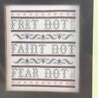 Trinity Designs Cross Stitch Chart Fret Not Faint Not Fear Not Pattern Sampler