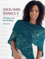 Sock-Yarn Shawls II : 16 Patterns for Lace Knitting, Paperback by Lucas, Jen,...
