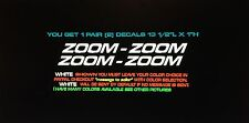 """1 Pair ZOOM-ZOOM Window, Hood, Body,    decals For Mazda. 13 1/2""""L X 1""""H."""