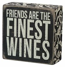 Primitives by Kathy Box Sign ~ Friends Are The Finest Wines ~ Friendship Sign