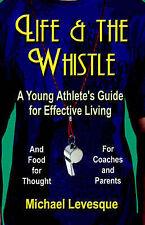 La vita e il fischietto: un giovane Atleta's Guide per una efficace vita (e gli alimenti fo