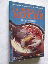 LA PECHE A LA MOUCHE par SERGE MARLEAU