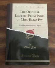 The Original Letters from India of Mrs. Eliza Fay (Forgotten Books Publishing)