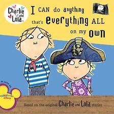 I Can Do Anything Thats Everything All On My Own (Charlie and Lola) by Lauren C