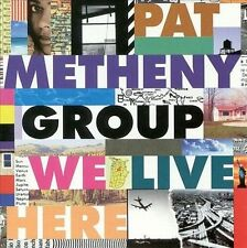Pat Metheny Group - We Live Here (CD, BMG, Geffen) Lyle Mays, Rodby, Wertico