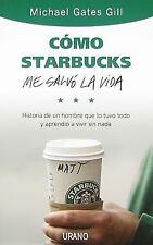 Como Starbucks me salvo la vida (Spanish Edition)