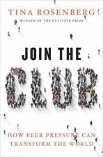 Join the Club: How Peer Pressure Can Transform the World, Rosenberg, Tina, Good