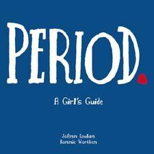 Periodo. Guía de una joven: Period. A Girls Guid
