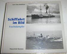 Gert Uwe Detlefsen - Schiffahrt im Bild - Frachtdampfer