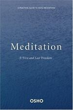 Meditation : The First And Last Freedom By Osho Paperback