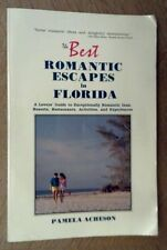 The Best Romantic Escapes in Florida : A Lover's Guide (Pre-Owned)