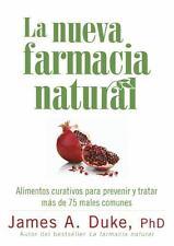La nueva farmacia natural: Alimentos curativos para prevenir y tratar ms de 75 m