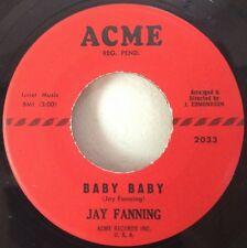 Jay Fanning 1961 Baby Baby bw Your Girl 45 Acme 2033/2034 Rare Rockabilly NOS NM