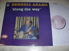 DERROLL ADAMS Along The Way *ULTRARARE BELGIUM ONLY PRESSED LP*1977*NM*