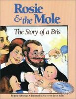 Rosie and the Mole : The Story of a Bris by Silverman, Judy -ExLibrary