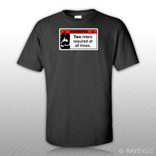 Warning Two Riders Required At All Times T-Shirt Tee Shirt Cotton parody V2