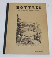 BOTTLES of BYGONE DAYs - Part II, Donald E. Colcleaser, Copyright 1965