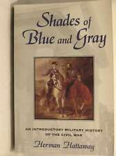 SHADES OF BLUE AND GRAY: INTRODUCTORY MILITARY HISTORY OF THE CIVIL WAR, HERMAN