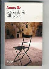 """Amoz Oz : Scènes de vie villageoise """"  Editions Folio """""""