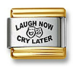 Italian Charm Bracelet Link Laser Laugh Now Cry Later Gold Trim Stainless Steel
