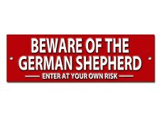 BEWARE OF THE GERMAN SHEPHERD ENTER AT YOUR OWN RISK METAL SIGN.DOG WARNING SIGN