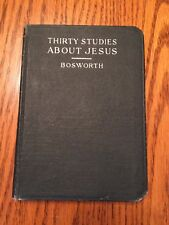 Thirty Studies About Jesus by Edward Increase Bosworth HC 1917