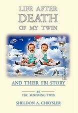 Life after Death of My Twin by Sheldon A. Chrysler (2010, Hardcover)