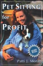 NEW BOOK Pet Sitting for Profit - Patti J. Moran (Paperback)