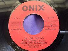 Hear Rare Cumbia-Latin 45 : Sebastian Jaramillo ~ 24 De Mayo ~ Onix 60238