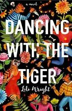 DANCING WITH THE TIGER - WRIGHT, LILI - NEW HARDCOVER BOOK
