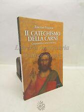 ARTE: Timothy Verdon, Il catechismo della carne, Cantagalli 2009, Religione